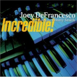 DeFrancesco Joey Jimmy Smith- Incredible!!