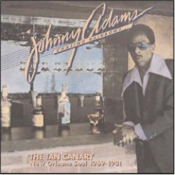 Adams Johnny- (2CDS) THE TAN CANARY  (N.O.Soul 69-81)