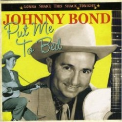 Bond Johnny- Put Me To Bed- (GONNA SHAKE THIS SHACK)