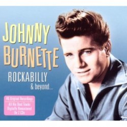 Burnette Johnny- (2CDS) Rockabilly & Beyond