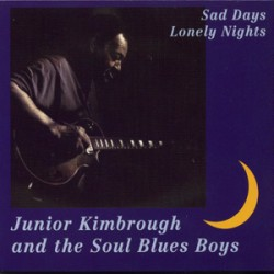 Kimbrough Junior- Sad Days Lonely Nights