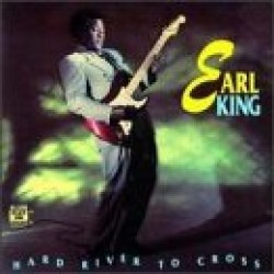 King Earl- Hard River To Cross