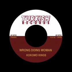 Kokomo Kings-(45RPM) Wrong Doin Woman/ River Turned To Steam