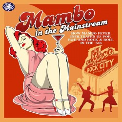 Mambo In The Mainstream- R&B and Rock & Roll With the Latin Rhyt