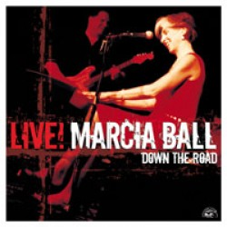 Ball Marcia- Live! Down The Road