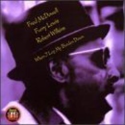 McDowell Fred  Furry Lewis Robert Wilkins- When I Lay My Burden