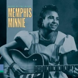 Memphis Minnie- Queen of The Blues