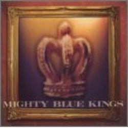 Mighty Blue Kings- Alive In The City