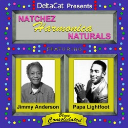 Papa Lightfoot-Jimmy Anderson- Natchez HARMONICA Naturals-
