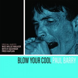 Barry Paul- Blow Your Cool