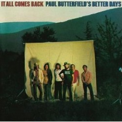 Butterfield Paul Better Days Band- It All Comes Back