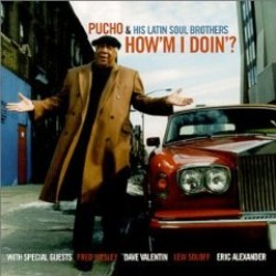 Pucho & His Latin Soul Brothers- How'm I Doin'?