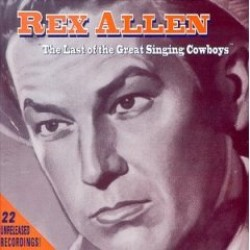 Allen Rex- The Last of the Great Singing Cowboys