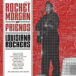 Rocket Morgan- And Friends- LOUISIANA ROCKERS