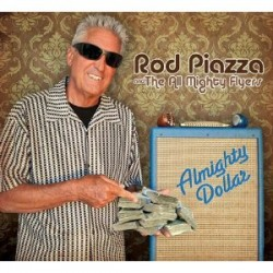 Piazza Rod & The All MIghty Flyers- Almighty Dollar