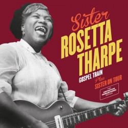 Tharpe Sister Rosetta-(2on1)Gospel Train/ Sister On Tour