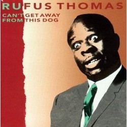 Thomas Rufus- Can't Get Away From This Dog