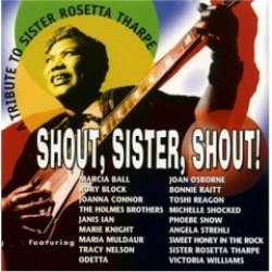 Shout Sister Shout- Tribute To Sister Rosetta Tharpe (USED)