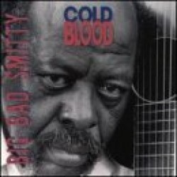 Big Bad Smitty- Cold Blood