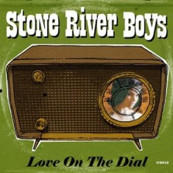 Stone River Boys- Love On The Dial