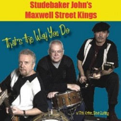 Studebaker John's Maxwell Street Kings- Thats The Way You Do