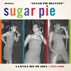 Desanto Sugar Pie- A Little Bit Of Soul 1957-62