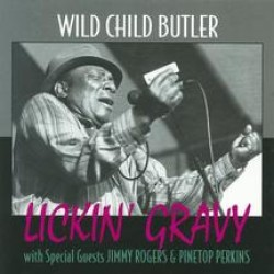 Butler Wild Child-Lickin Gravy (OUT OF PRINT)
