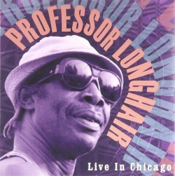 Professor Longhair- Live In Chicago 1976