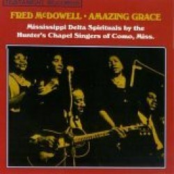 McDowell Mississippi Fred- Amazing Grace