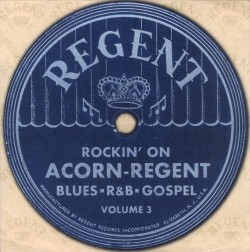 Rockin On ACORN- REGENT- Vol 3 Blues- R&B- Gospel