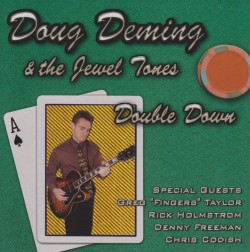 Deming Doug & The Jewel Tones- Double Down