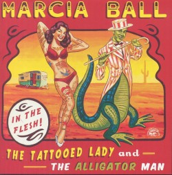 Ball Marcia- The Tatooed Lady & The Alligator Man
