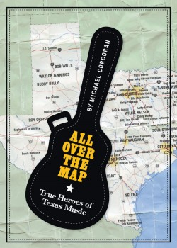 All Over the Map: True Heroes of Texas Music- MICHAEL CORCORAN