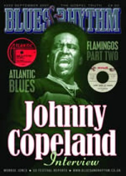 Blues & Rhythm Magazine #222-  JOHNNY COPELAND- Flamingos Part 2