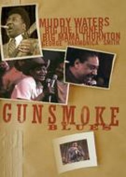 Gunsmoke Blues [DVD]- George Harmonica Smith (OUT OF PRINT)