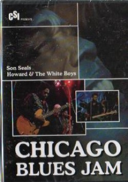 Howard & White Boys/ Son Seals- DVD- Chicago Blues Jam Vol. 10