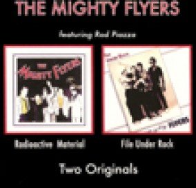 Piazza Rod & Mighty Flyers- Radioactive Material/File Under Rock