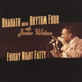 Bharath & His Rhythm Four- Friday Night Fatty (feat. JR. WATSON)