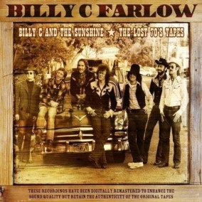 Farlow Billy C-(2CDS) Billy C & The Sunshine/ Lost 70\'s Tapes