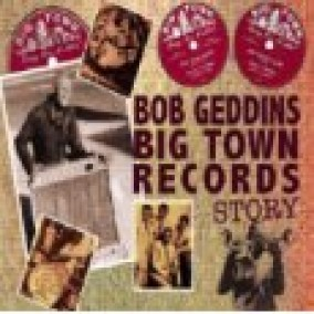 Bob Geddins BIG TOWN Records Story (3CDS)