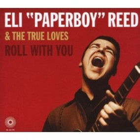 "Reed Eli ""Paperboy\"" & The True Loves- Roll With You"
