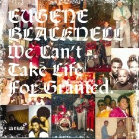 Blacknell Eugene- We Can\'t Take Life For Granted