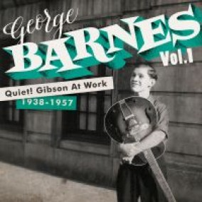 Barnes George-(2CDS) Quiet! Gibson At Work 1938-57