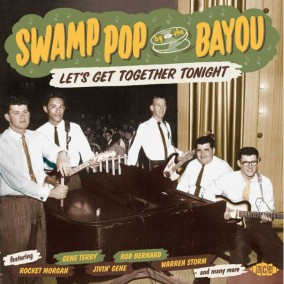Swamp Pop By The Bayou- Let\'s Get Together Tonight