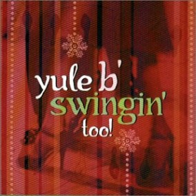 Yule B Swingin 2- More Swinging Xmas (USED)