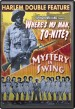 Harlem Double Feature-- Wheres My Man Tonight/ Mystery In Swing