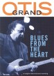 Otis Grand- (DVD) Blues From The Heart LIVE