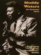 Muddy Waters- DVD In Concert 1971 with George Harmonica Smith