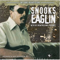 Capitol Ford San Jose >> Bluebeat Music : Eaglin Snooks & Friends- The SONET Blues Story [Universal71407] - $12.00